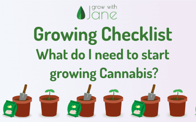 Checklist: What do I need to start growing Cannabis? Pics + Tips [2021]